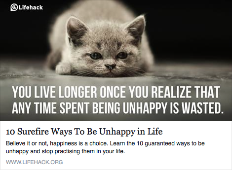 Lifehack 10 Surefire Ways To Be Unhappy In Your Life
